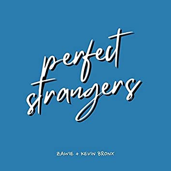 Perfect Strangers (feat. Kevin Bronx)