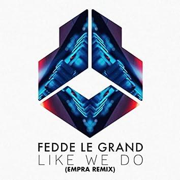 Like We Do (Empra Remix)
