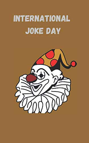 international jokes day: Note to write a funny jok ;  notebook; 8×5; 120 pages