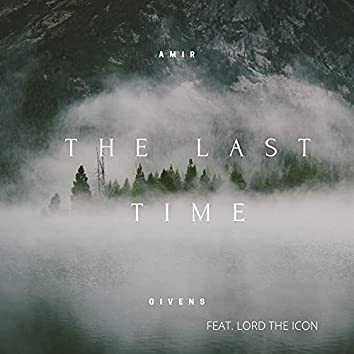 The Last Time (feat. Lord The Icon)