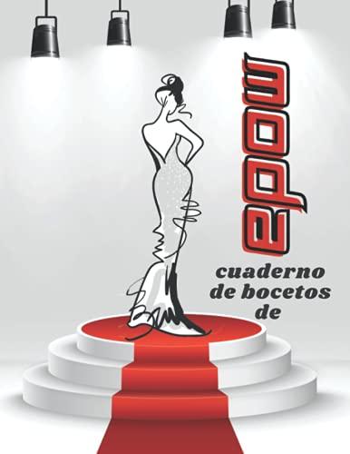Cuaderno De Bocetos De Moda: Plantillas de moda para niñas: 420 Figuras Plantilla De Maniquies Para dibujar ropa para disenadores de moda y Estilistas