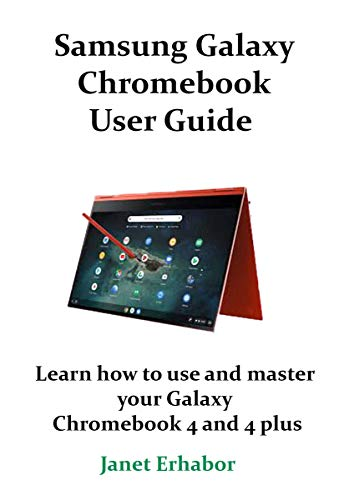 Samsung Galaxy Chromebook User Guide : Learn how to use and master your Galaxy Chromebook 4 and 4 plus