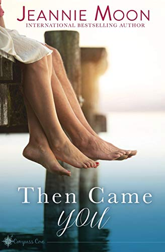 Then Came You (Compass Cove)