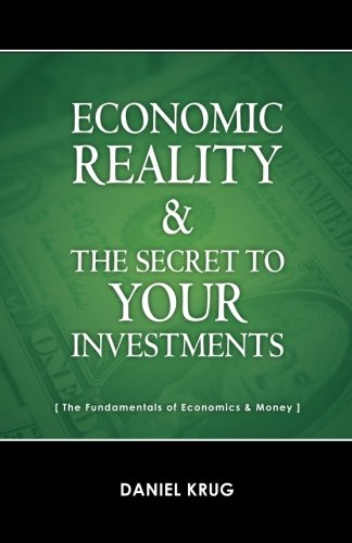 Economic Reality and Your Investments