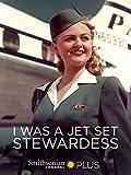 I Was a Jet Set Stewardess