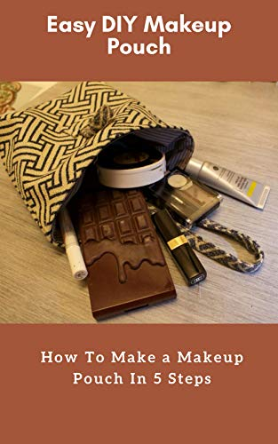 Easy DIY Makeup Pouch (English Edition)