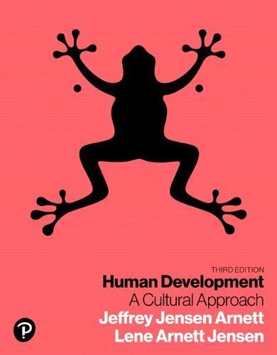 Compare Textbook Prices for Human Development: A Cultural Approach 3 Edition ISBN 9780134641348 by Arnett, Jeffrey,Jensen Arnett, Jeffery,Jensen, Lene