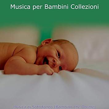 Musica di Sottofondo (Bambino che Dorme)