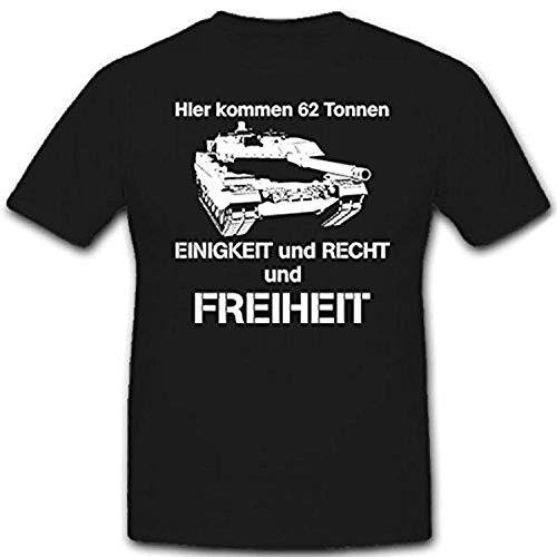 Hier kommen 62 Tonnen Einigkeit Recht Freiheit Bundeswehr Bund - T Shirt #12051, Farbe:Schwarz, Größe:Herren M