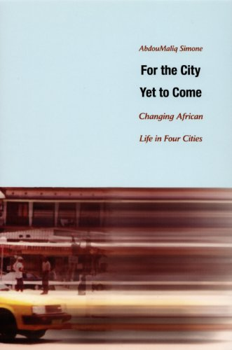 For the City Yet to Come: Changing African Life in Four Cities