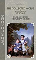 The Collected Works of Jack London, Vol. 10 (of 25): Children of the Frost; The Cruise of the Dazzler (Bookland Classics)