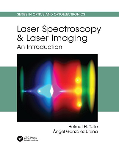 Laser Spectroscopy and Laser Imaging: An Introduction (Series in Optics and Optoelectronics) (English Edition)