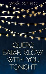 Quiero bailar slow with you tonight par María Sotelo