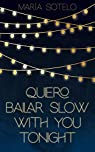 Quiero bailar slow with you tonight par Sotelo