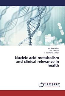 Nucleic acid metabolism and clinical relevance in health