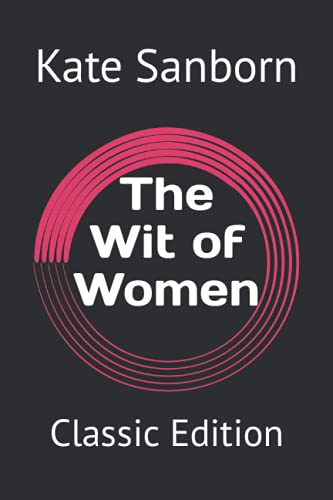 The Wit of Women: Classic Edition