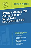 Study Guide to Othello by William Shakespeare (Bright Notes)