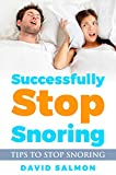 Successfully Stop Snoring: Tips to stop snoring