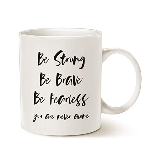 MAUAG Inspirational Quote Coffee Mug, Be Strong, Be Brave, Be Fearless, You Are Never Alone Best for Friend Cup White, 11 Oz