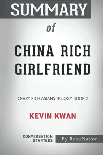 Summary of China Rich Girlfriend: Crazy Rich Asians Trilogy, Book 2 by Kevin Kwan: Conversation Starters