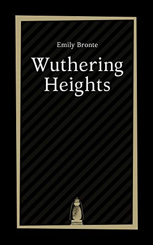 Wuthering Heights by Emily Bronte (English Edition)