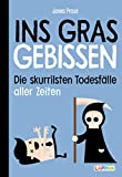 Ins Gras gebissen: Die skurrilsten Todesfälle aller Zeiten: Die skurrilsten Todesfälle aller Zeiten