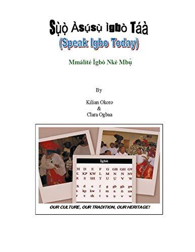 Suo Asusu Igbo Taa: (Speak Igbo Today) Mmalite Igbo Nke Mbu
