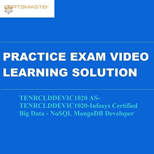 Certsmasters TENRCLDDEVIC1020 AS-TENRCLDDEVIC1020-Infosys Certified Big Data - NoSQL MongoDB Developer Practice Exam Video Learning Solution