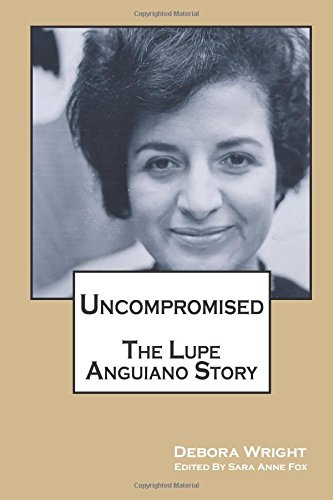 Uncompromised: The Lupe Anguiano Story