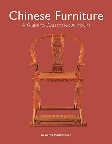 Chinese Furniture: A Guide to Buying Antiques: A Guide to Collecting Antiques
