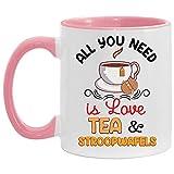 N\A Todo lo Que Necesitas es té de Amor y Tazas de café con Acento de Stroopwafels
