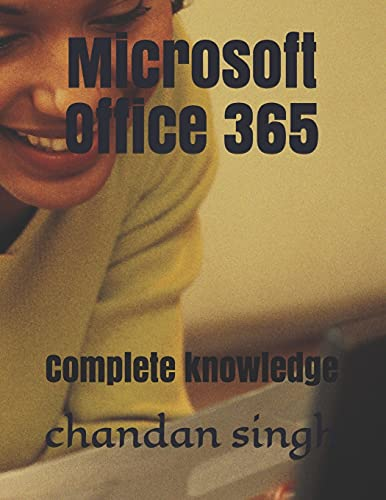 Microsoft Office 365: Complete knowledge