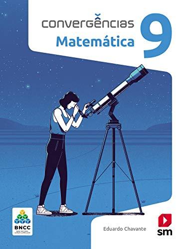 Convergências Matematica 9º Ano Ed 2019 - Bncc