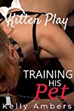 Training His Pet (Kitten Play BDSM Book 2)