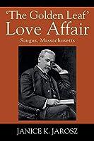 'The Golden Leaf' Love Affair: Saugus, Massachusetts