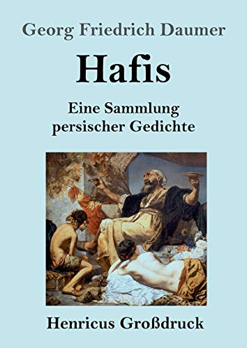 Hafis (Großdruck): Eine Sammlung persischer Gedichte
