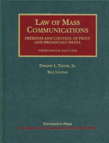 Law of Mass Communications: Freedom and Control of Print and Broadcast Media (University Casebook Series)