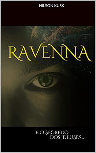 R A V E N N A : e o segredo dos deuses...