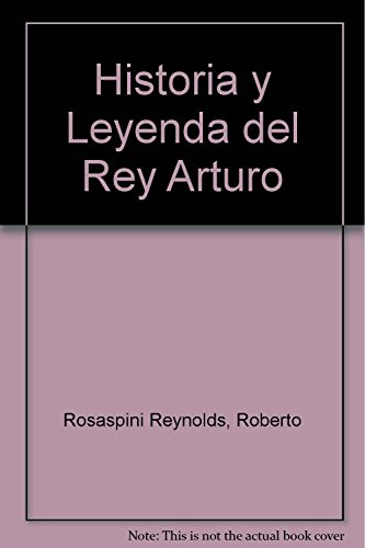 Historia y leyenda del Rey Arturo y sus Caballeros de la Mesa Redonda