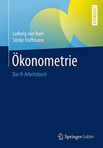 Ökonometrie: Das R-Arbeitsbuch