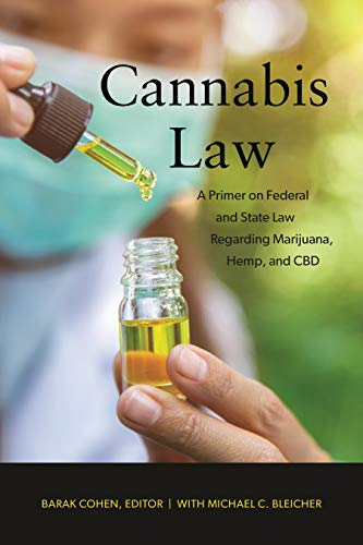 Cannabis Law: A Primer on Federal and...