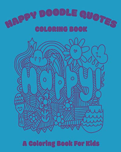 HAPPY DOODLE QUOTES: 21 Scrumptious Doodles Designs Beginner-Friendly Empowering Art Activities for kids