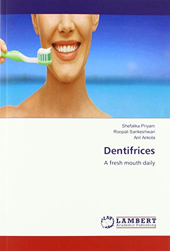 Dentifrices: A fresh mouth daily