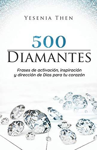 DIAMANTES: 500 frases de activación, inspiración, y dirección de Dios para tu corazón