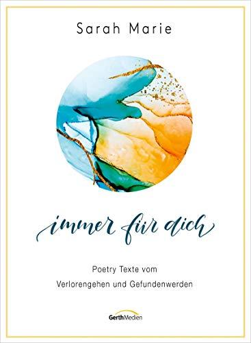 Immer für dich - Hörbuch: Poetry Texte vom Verlorengehen und Gefundenwerden