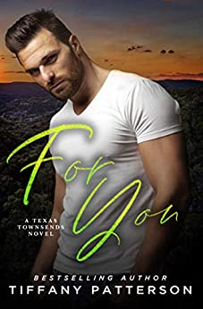 For You (Townsends of Texas Book 1) by [Tiffany Patterson]