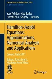 Hamilton-Jacobi Equations: Approximations, Numerical Analysis and Applications: Cetraro, Italy 2011, Editors: Paola Loreti...