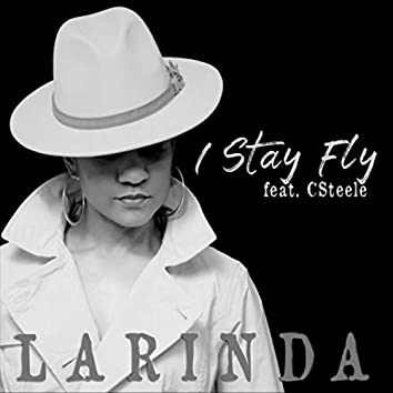 I Stay Fly (feat. C Steele)