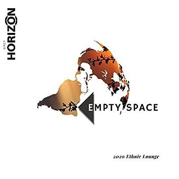 Empty Space - 2020 Ethnic Lounge