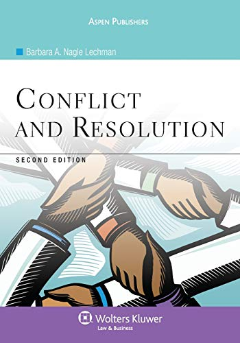 Compare Textbook Prices for Conflict and Resolution, Second Edition Aspen College 2 Edition ISBN 9780735567320 by Lechman, Barbara A. Nagle